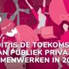 Praat mee over de toekomst van publiek-privaat samenwerken